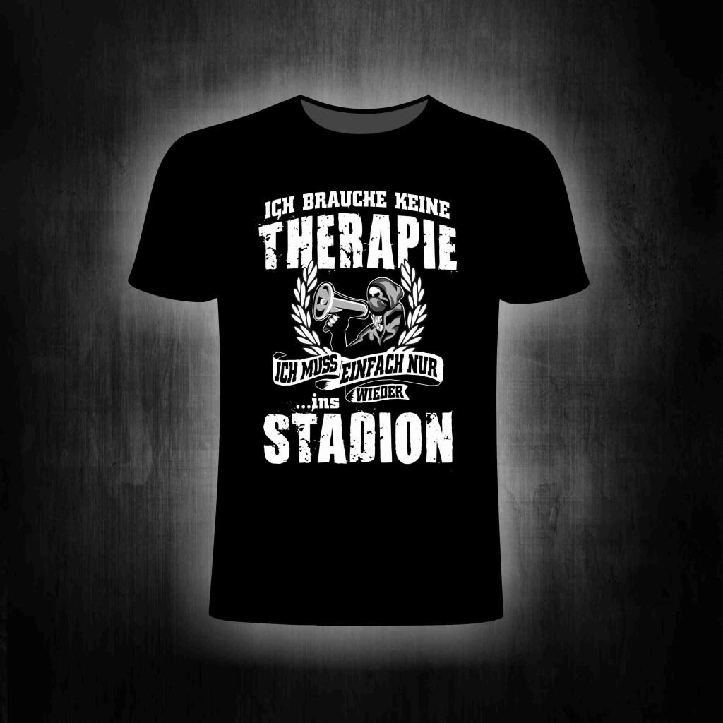 T- Shirt ich brauche keine Therapie ich will zurück ins Stadion