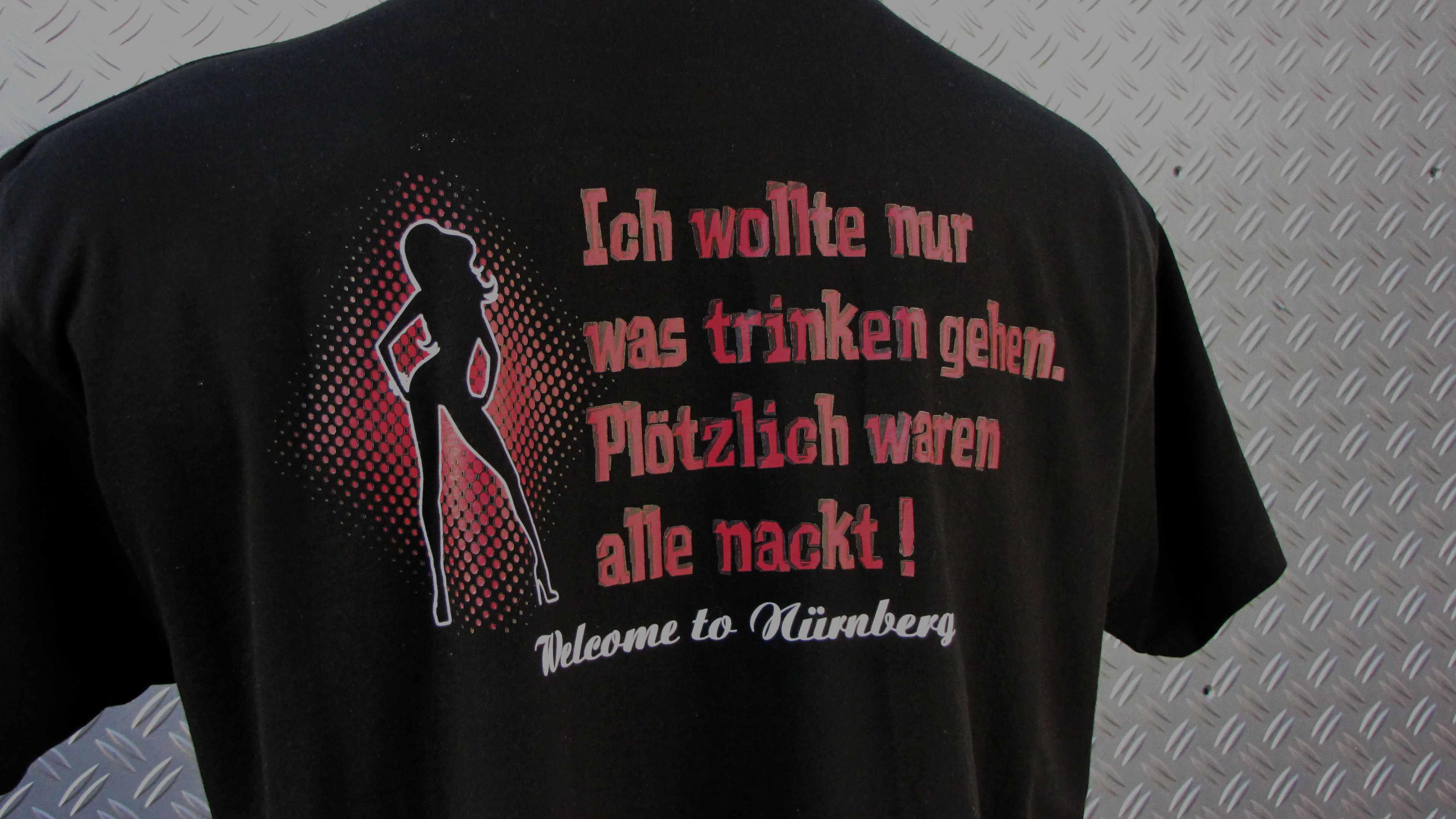 """T-Shirt  beidseitig bedruckt """"Nürnberg"""" ich wollte nur was trin"""